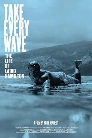 Rent Take Every Wave: The Life of Laird Hamilton Online
